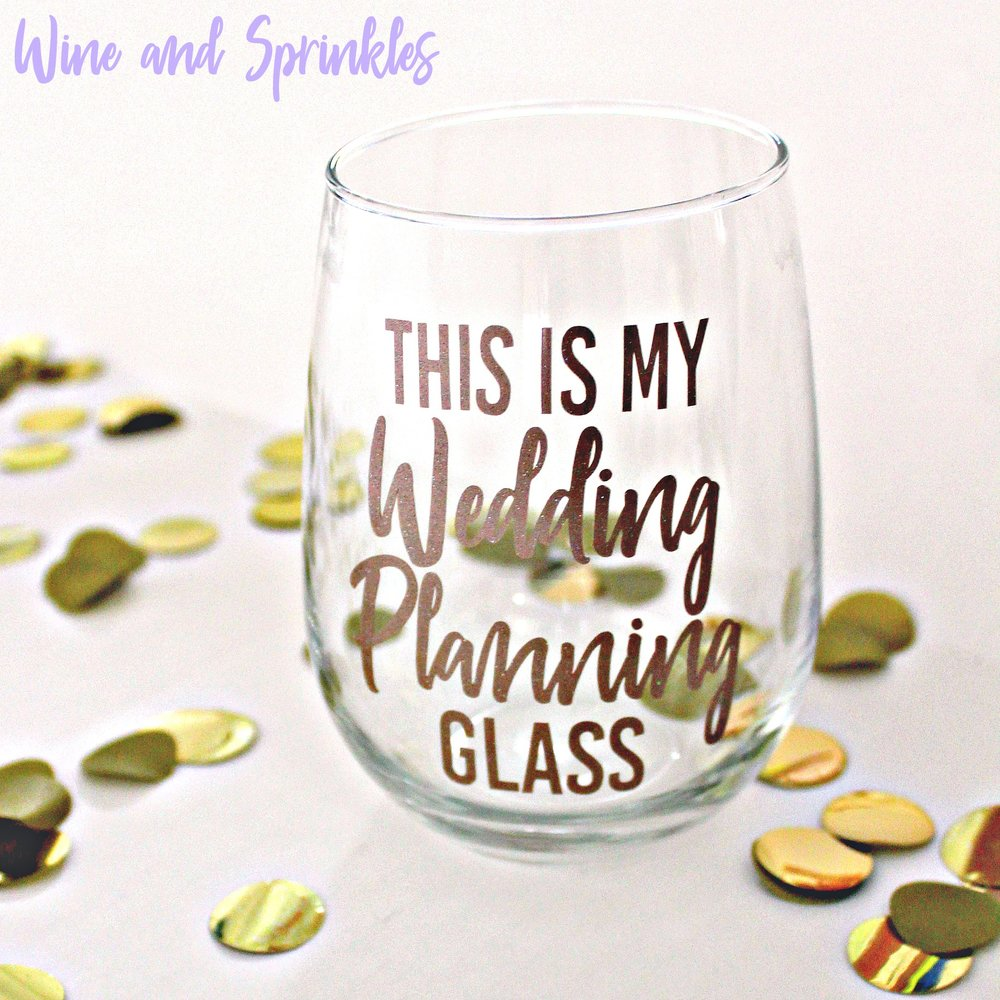 Do it Yourself Wedding Planning Wine Glass #engaged #svgfiles #cricut #wine