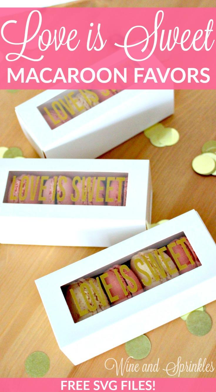 DIY Love is Sweet Macaroon Box Favor #diyfavor #diywedding #svgfiles