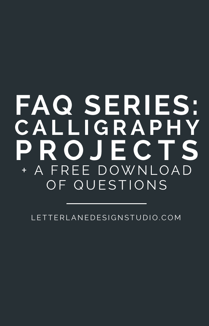 FAQ SERIES: Calligraphy Projects + A Free Download of Questions! Ever wondered what the process was for a calligrapher? Interested in working with one? Here are a list of commonly asked questions I receive from potential clients before they book with me! I've also included a free downloadable PDF with all of the questions and answers included in this blog post, that way you have it on hand when you're ready to work with a calligrapher!