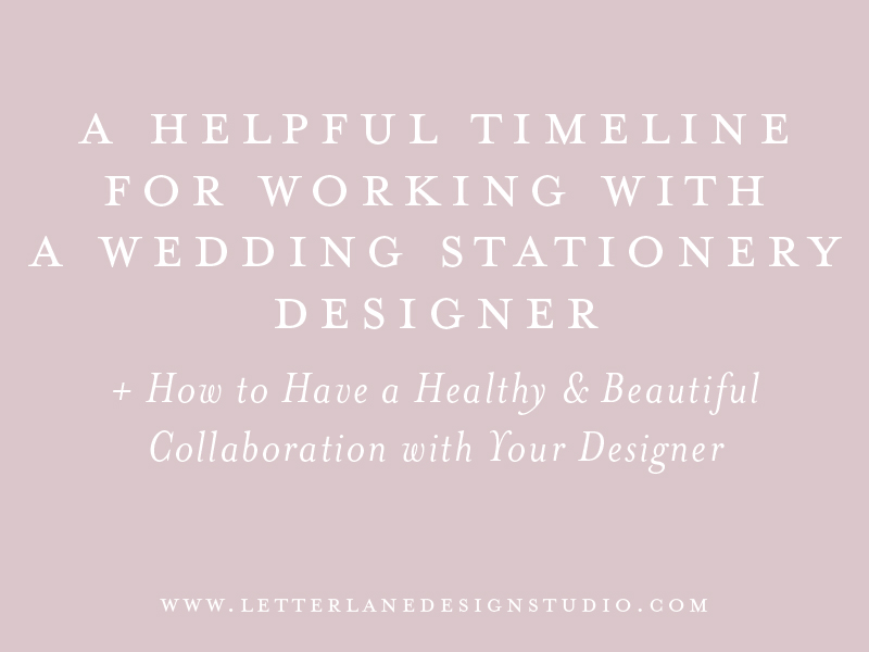 a helpful timeline for working with a stationery designer for your