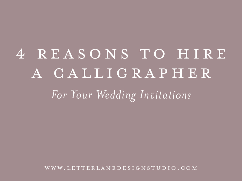 4-Reasons-to-Hire--a-Calligrapher-Blog-Post-Image.jpg