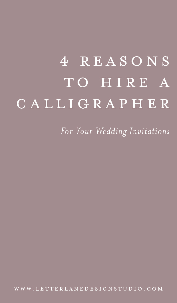 4-Reasons-to-Hire-A-Calligrapher-Pinterest-Image.jpg