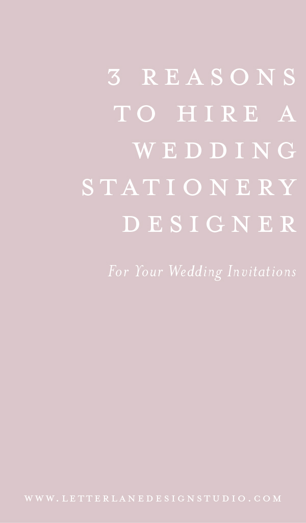 3-Reasons-to-Hire-A-Stationery-Designer-Pinterest-Image.jpg