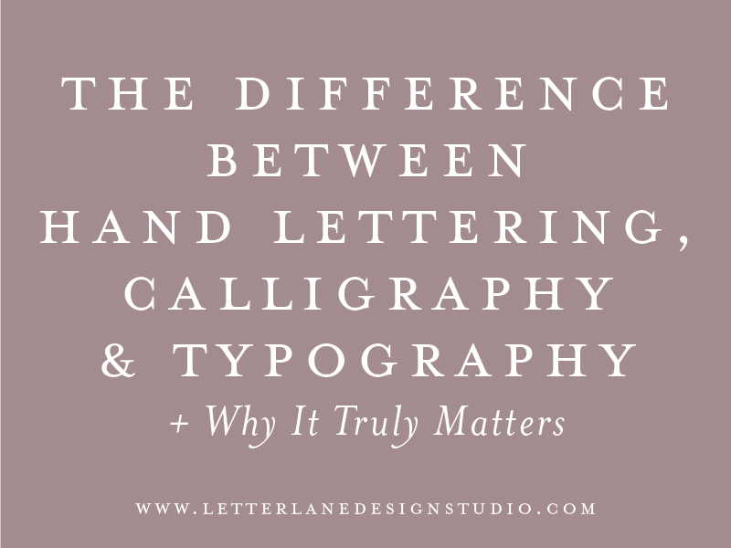 The Difference Between Hand Lettering Calligraphy And Typography