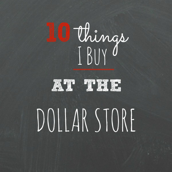 10-things-i-buy-at-the-dollar-store