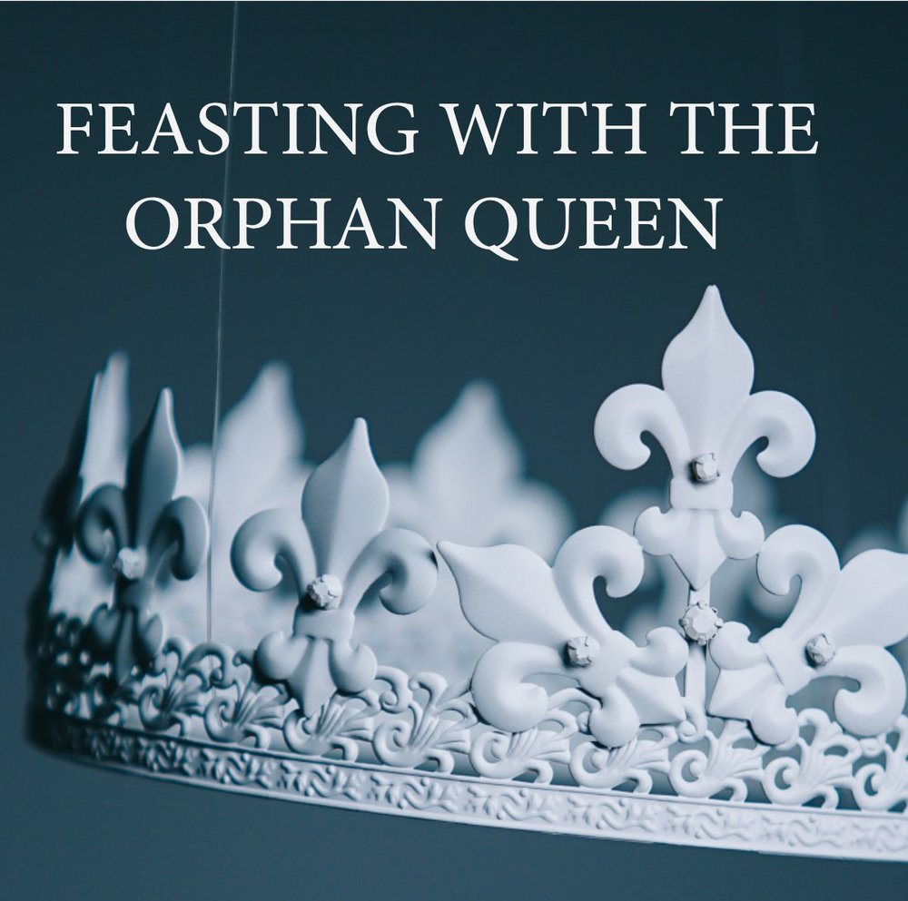 Feasting with the orphan queen  T3 2018