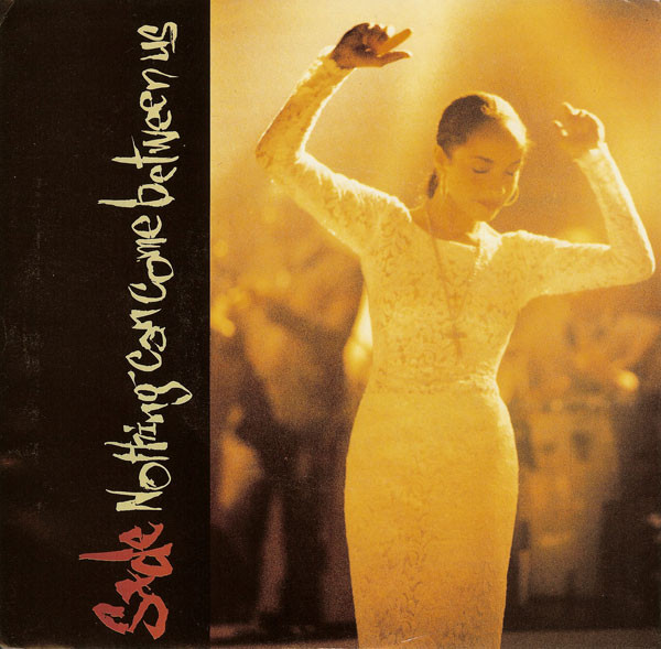 SADE-Nothing-Can-Come-Between-Us.jpg