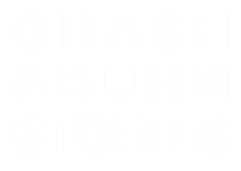 Crash & Burn Stories