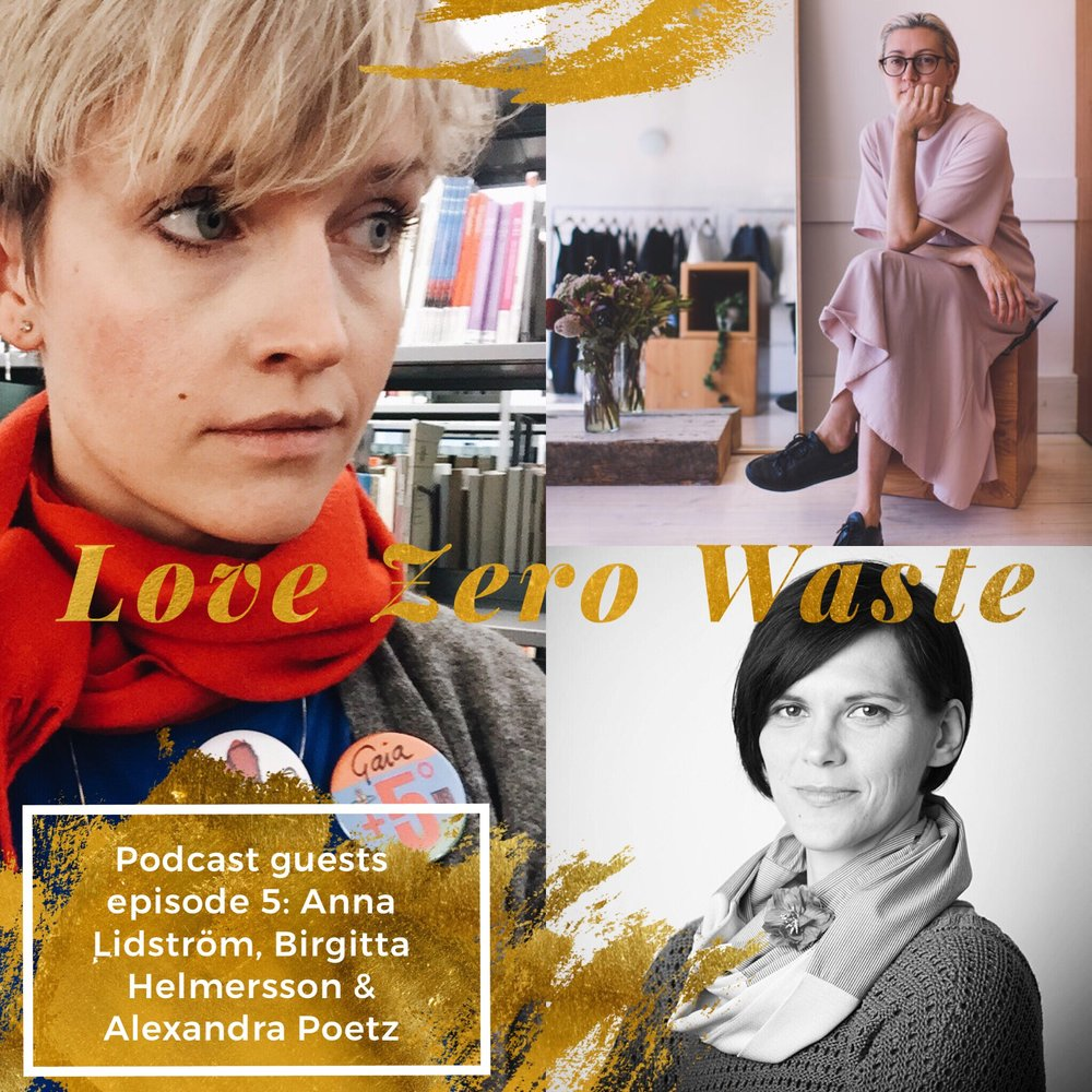 Guests in episode 5 of the Love Zero Waste podcast: Anna Lidström (left), Birgitta Helmersson (upper right) and Alexandra Poetz (lower right).