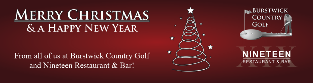 Merry Christmas from all at Burstwick Country Golf and Nineteen Restaurant & Bar