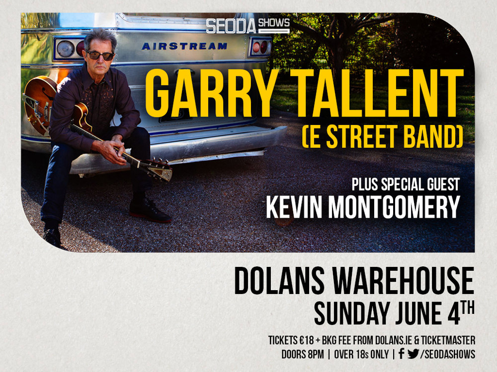 GARRY TALLENT( E Street Band) w/Special guest Kevin Montgomery dolns limerick