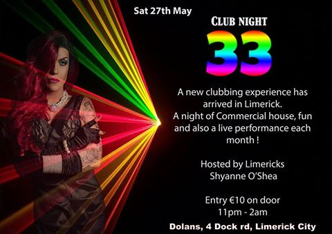 Club 33 debuts on May 27th in Dolans Warehouse with commercial house music and performance from shyanne o shea
