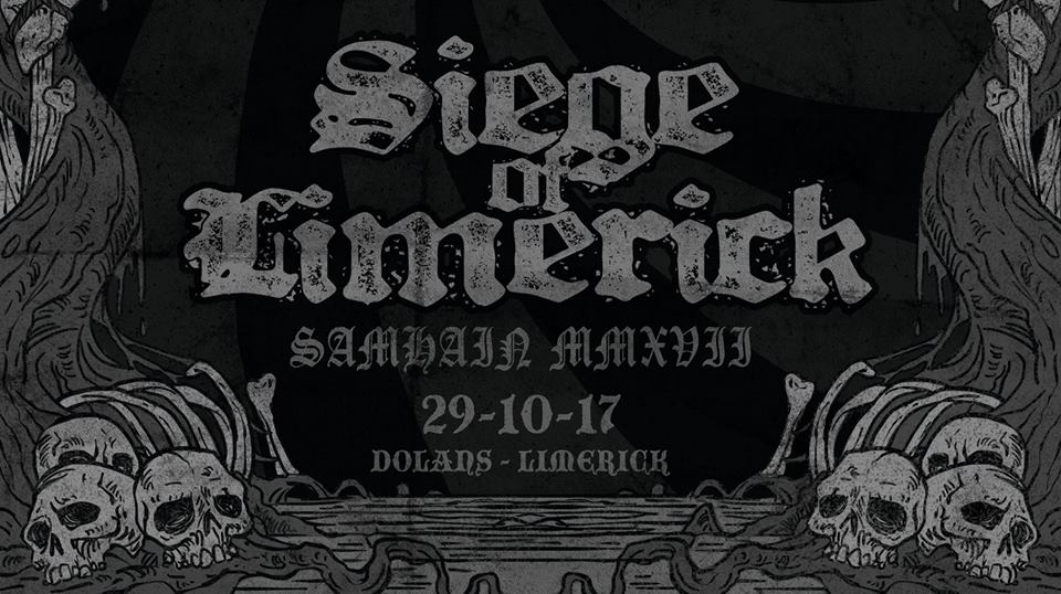 The Siege of Limerick Metal Festival october 29th in Dolans Limerick