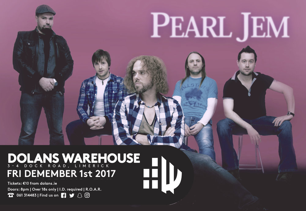 Pearl Jem a tribute to Pearl Jam are live in Dolans warehouse on December 1st 2017