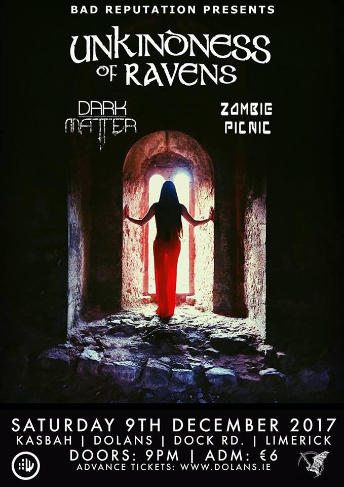 Bad rep presents Unkindness Of Ravens / Dark Matter / Zombie Picnic Dec 9th in kasbah Social Club Limerick