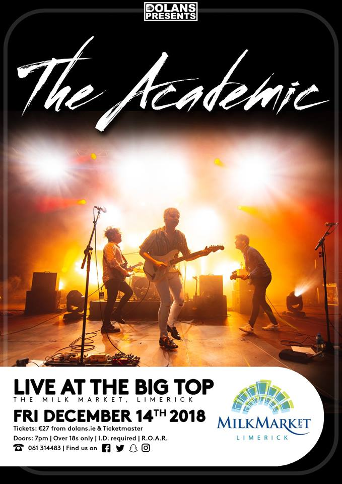 The Academic live At The Big Top Limerick December 14th 2018