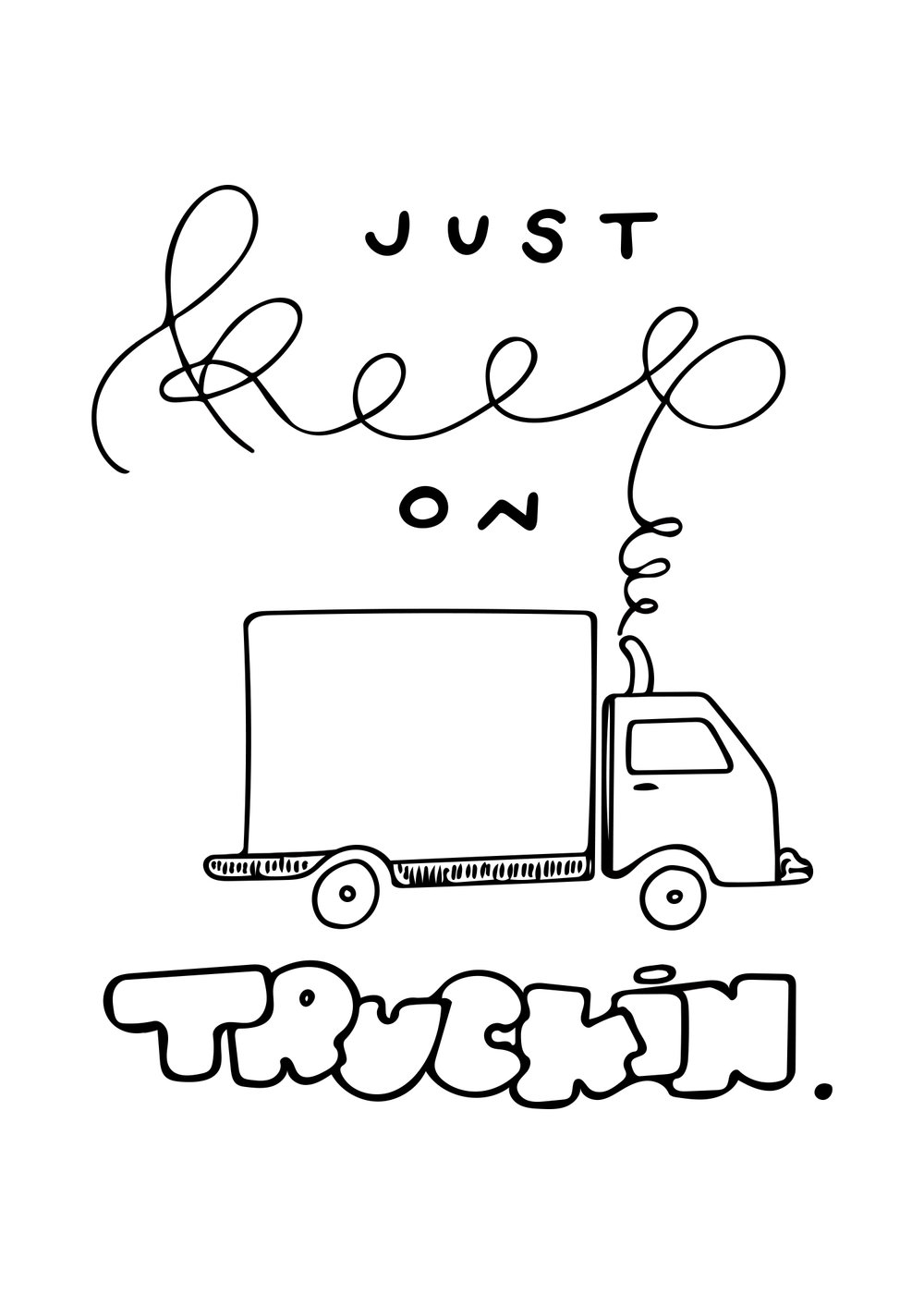 Just Keep on Truckin.jpg