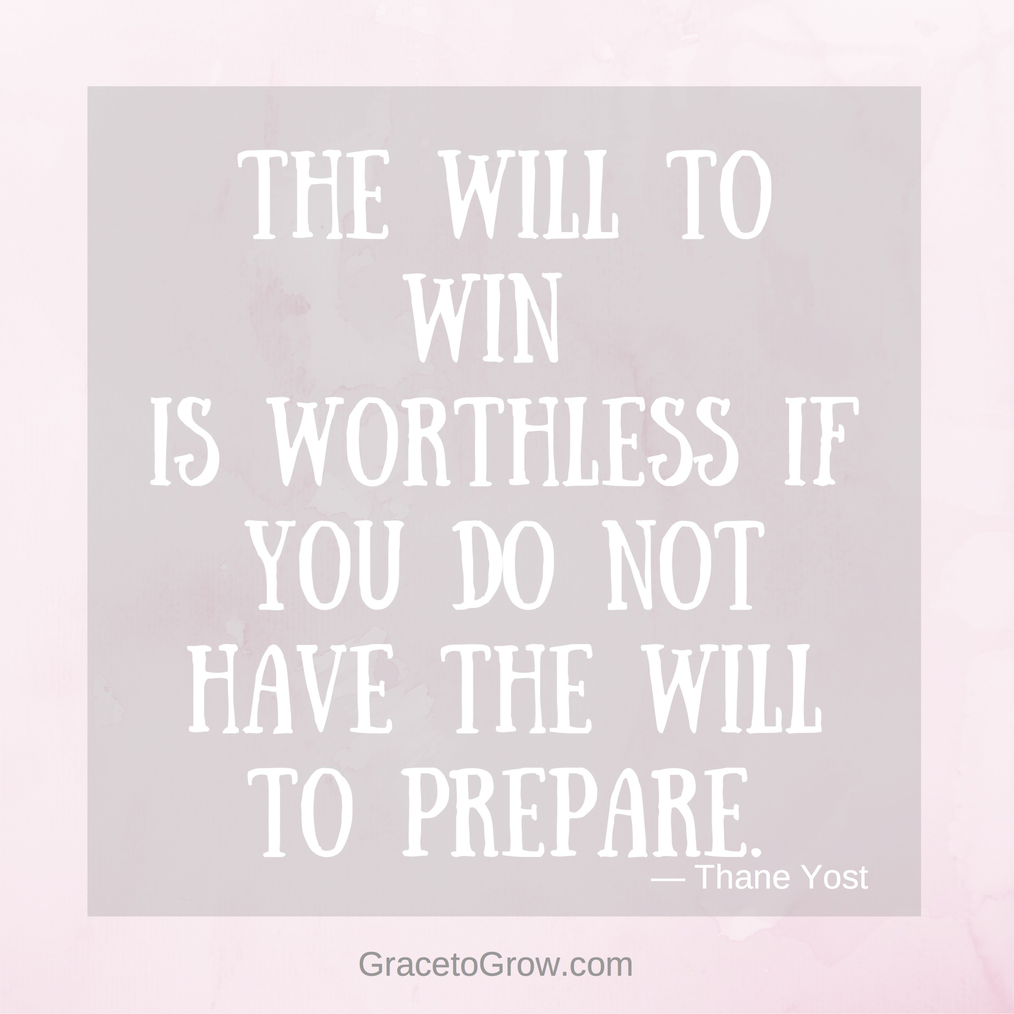 The will to win is worthless if you do not have the will to prepare