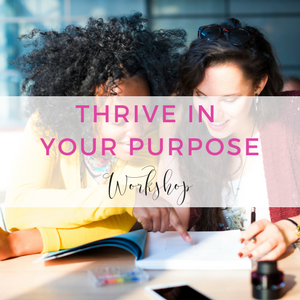 Thrive in YOUR PURPOSE