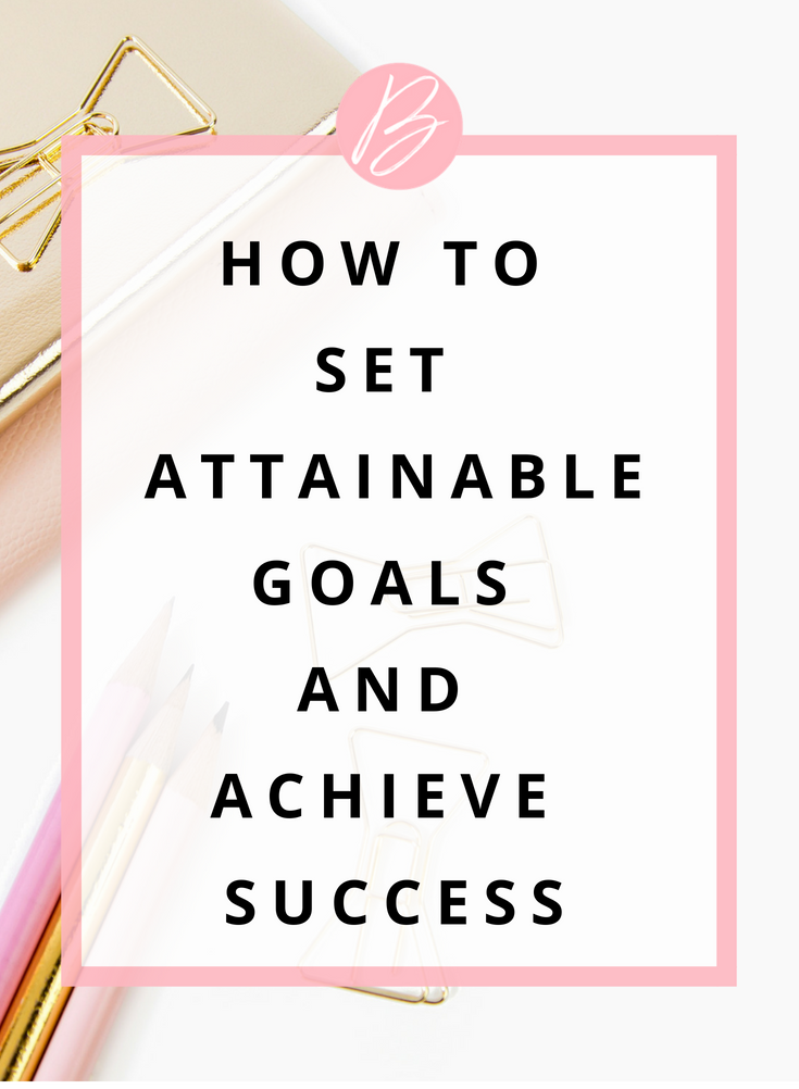 HOW TO SET ATTAINABLE GOALS AND ACHIEVE SUCCESS.png