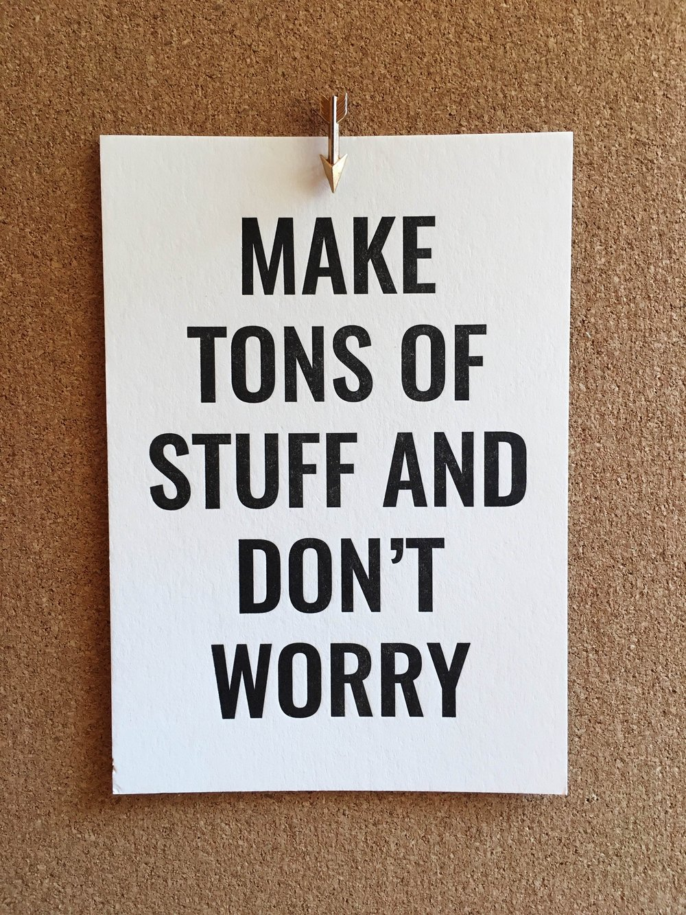 Make Tons of Stuff and Don't Worry Print