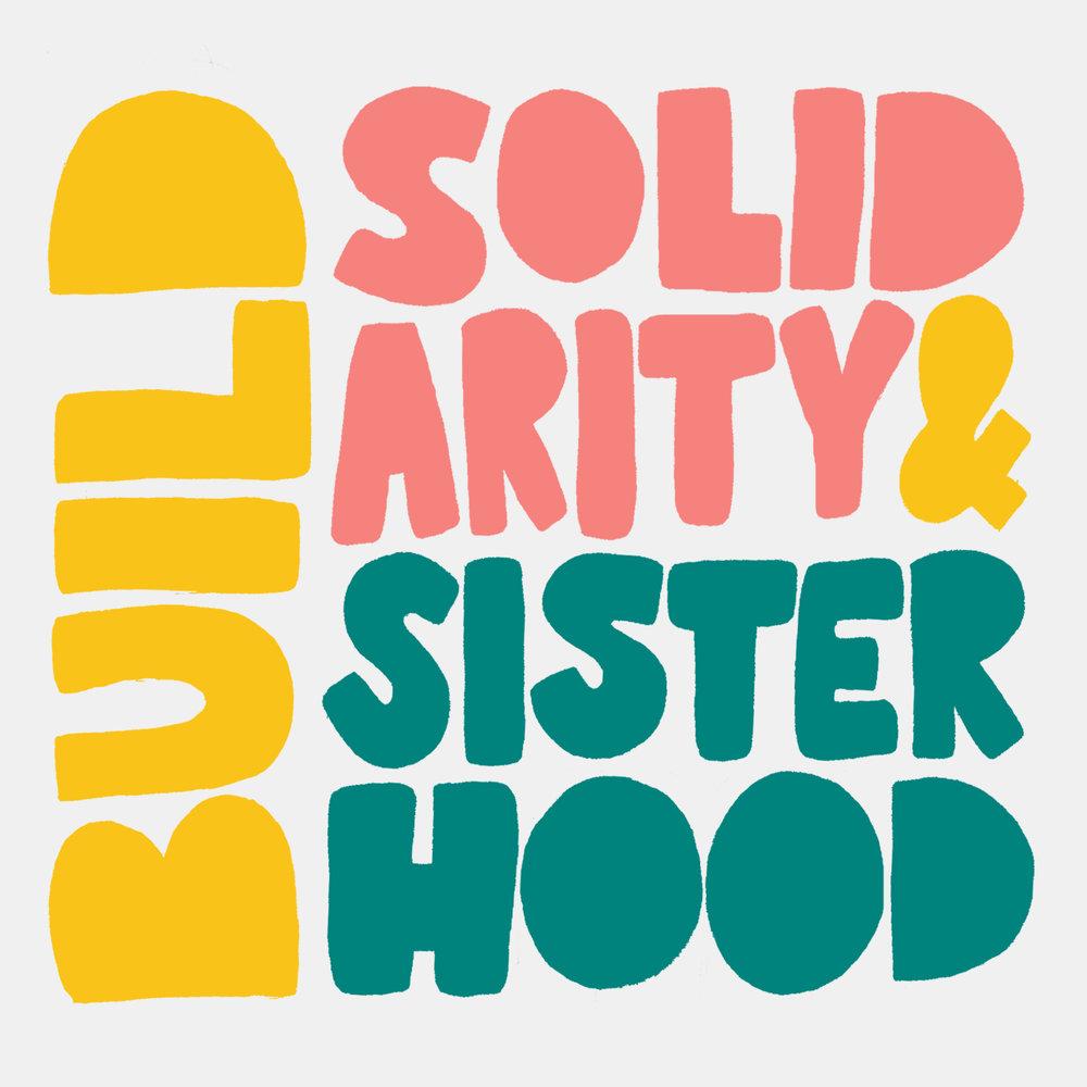 Build Solidarity and Sisterhood.jpg