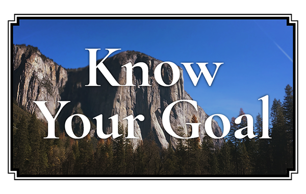 Know Your Goal