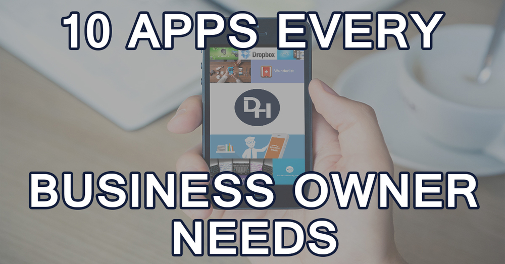 10 Apps Every Business Owner Needs