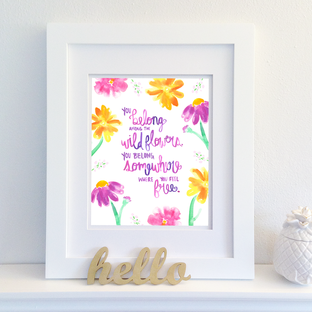 Free Printable: You belong among the wildflowers. | Watercolor painting & handlettering by Kristen Laczi of Hello Monday Design | Wildflowers | Love what you do.