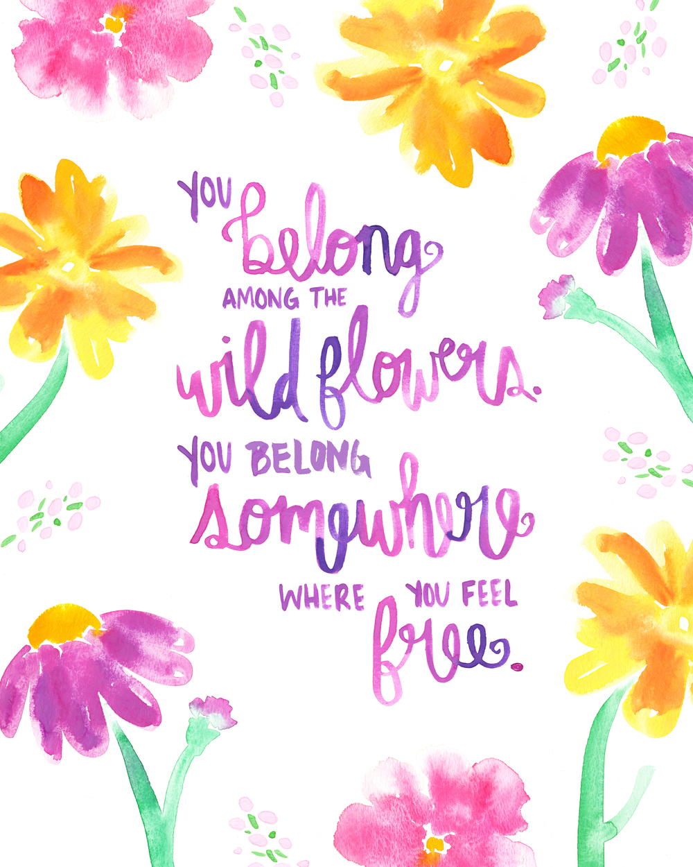 Free Print: You belong among the wild flowers... | Watercolor Painting & Watercolor Handlettering by Kristen Laczi of Hello Monday Design