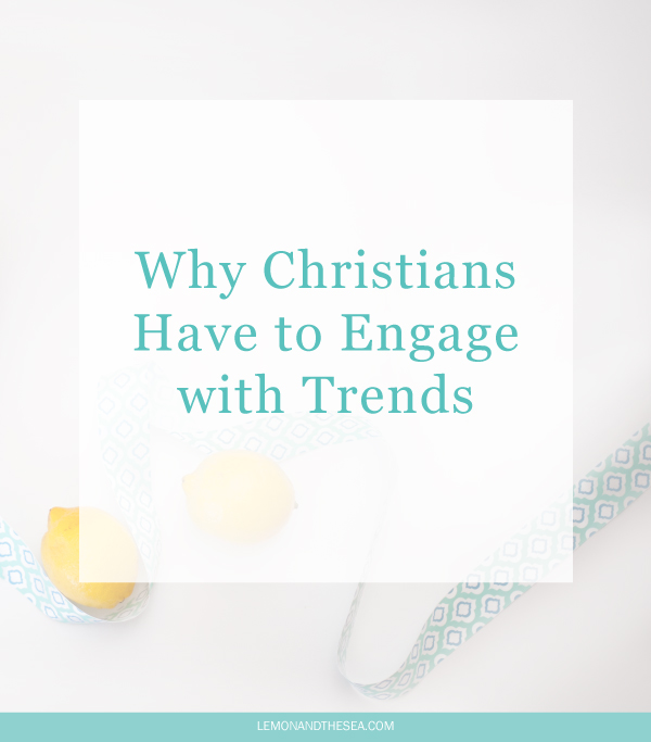Why Christians Have to Engage with Trends | Lemon and the Sea: Churches and christian organizations have to stop living in the past and start getting online. If the people you want to reach are doing something, you have to meet them where they are.