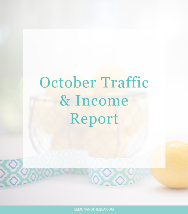 October Traffic + Income Report| Lemon and the Sea: My stats and income for the month of October as well as some of the changes that are coming.