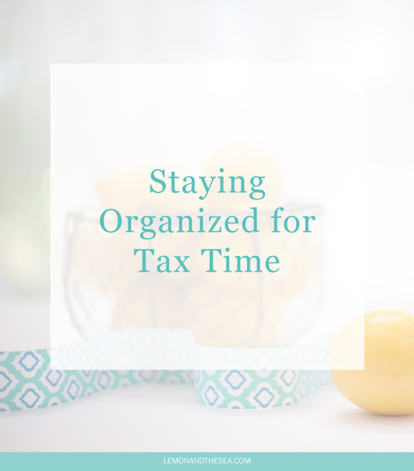 Staying Organized for Tax Time | Lemon and the Sea: How I keep my small business organized and ready for tax time with practical tips. What I learned from my first year of business taxes and how I kept everything together for my accountant.