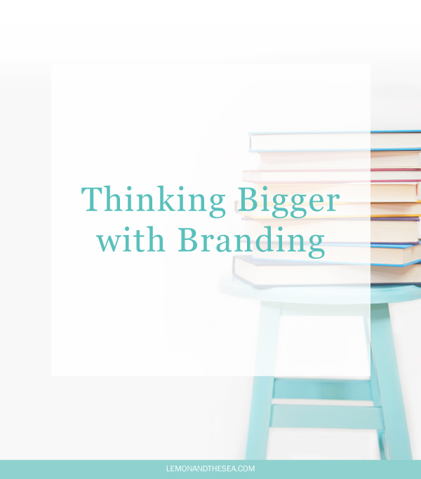 Thinking Bigger with Branding | Lemon and the Sea: Your design and website are important, but they aren't the only things that make up your brand.