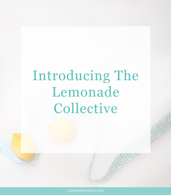 Introducing The Lemonade Collective | Lemon and the Sea: An all-in-one branding method for creative entrepreneurs who are ready to take their business to the next level.