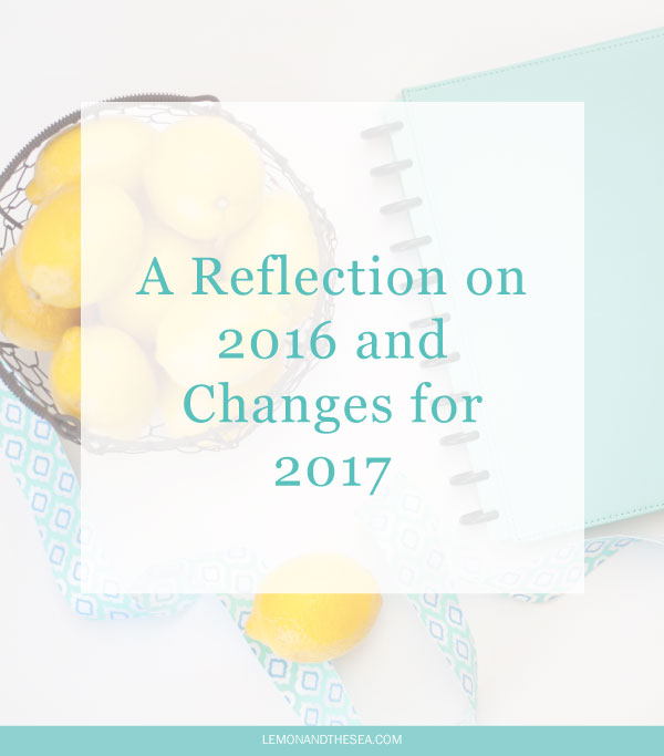 A Reflection on 2016 and Changes for 2017 | Lemon and the Sea