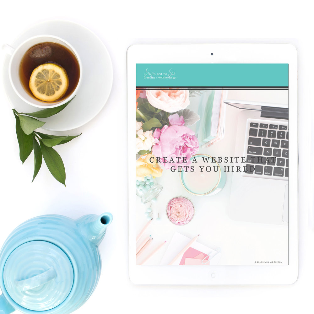 Create a Website that Gets You Hired free guide from Lemon and the Sea for strategic website design with beauty and brains