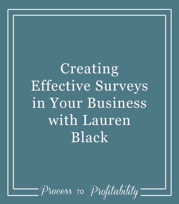 Creating Effective Surveys in Your Business with Lauren Black