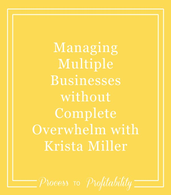 38-Managing-Multiple-Businesses-without-Complete-Overwhelm-with-Krista-Miller.jpg