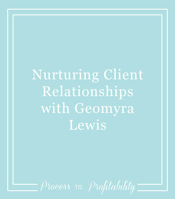43-Nurturing-Client-Relationships-with-Geomyra-Lewis.jpg