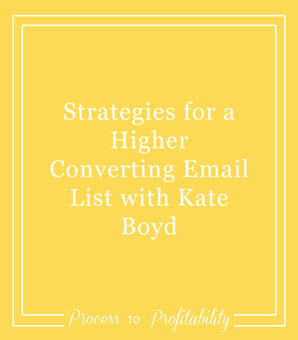 47-Strategies-for-a-Higher-Converting-Email-List-with-Kate-Boyd.jpg