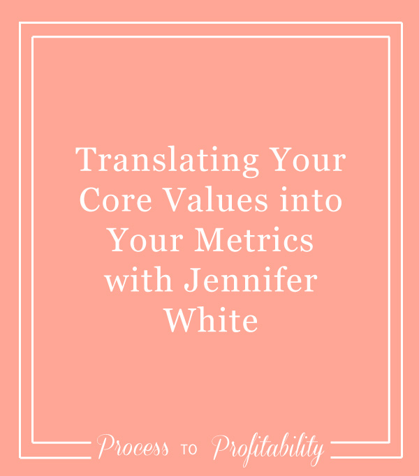 51-Translating-Your-Core-Values-into-Your-Metrics-with-Jennifer-White.jpg