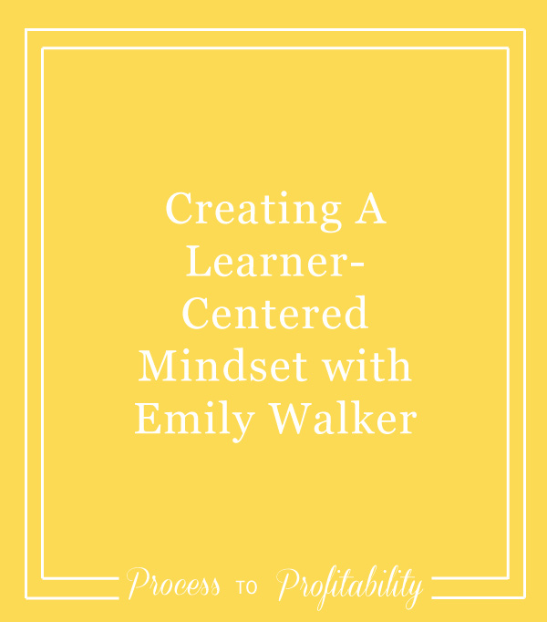 57-Creating-A-Learner-Centered-Mindset-with-Emily-Walker.jpg