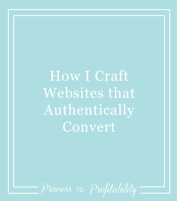 58-How-I-Craft-Websites-that-Authentically-Convert.jpg