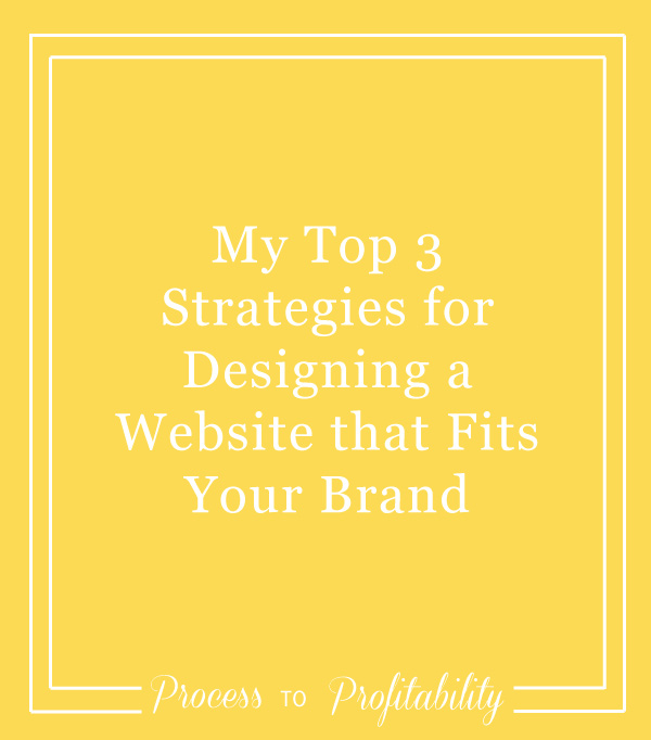 62-My-Top-3-Strategies-for-Designing-a-Website-that-Fits-Your-Brand.jpg