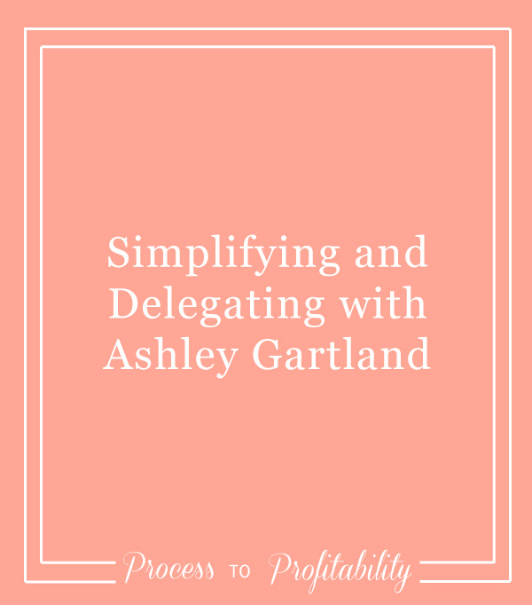 61-Simplifying-and-Delegating-with-Ashley-Gartland.jpg