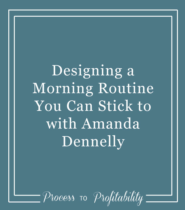 65-Designing-a-Morning-Routine-You-Can-Stick-to-with-Amanda-Dennelly.jpg