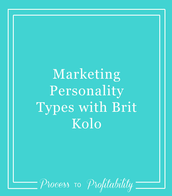 69-Marketing-Personality-Types-with-Brit-Kolo.jpg