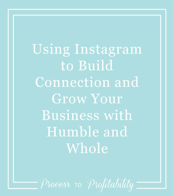 63-Using-Instagram-to-Build-Connection-and-Grow-Your-Business-with-Humble-and-Whole.jpg