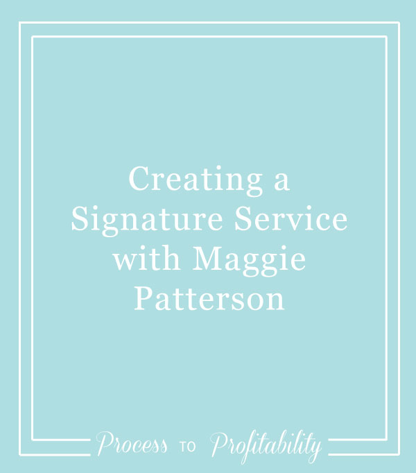 73-Creating-a-Signature-Service-with-Maggie-Patterson.jpg